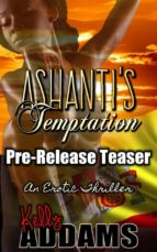 A Pre-Release Teaser for - Ashanti's Temptation (ebook)