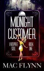 Midnight Customer: Vampire Soul, Book One (Vampire Romantic Comedy) (ebook)