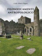 Filosoficamente antropologico (ebook)