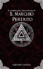 Il Dominatore degli Elementi - Il Marchio Perduto (ebook)