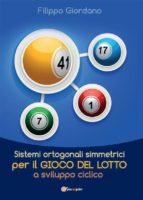 Sistemi ortogonali simmetrici per il gioco del Lotto a sviluppo ciclico (ebook)