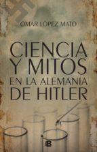 Ciencia y mitos en la Alemania de Hitler (ebook)