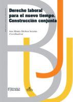 DERECHO LABORAL PARA EL NUEVO TIEMPO. CONSTRUCCIÓN CONJUNTA