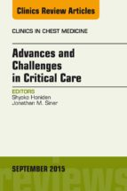 Advances and Challenges in Critical Care, An Issue of Clinics in Chest Medicine, E-Book (eBook)