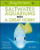 Bring Me Home! Saltwater Aquariums Make a Great Hobby (ebook)