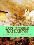 LOS DIOSES BAILARÓN