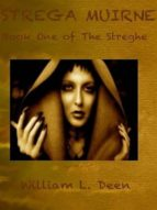 STREGA MUIRNE: BOOK ONE OF THE STREGHE