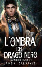 L'ombra Del Drago Nero (L'anno Del Drago #1) (ebook)