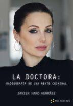 LA DOCTORA: RADIOGRAFÍA DE UNA MENTE CRIMINAL (ebook)