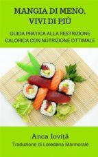 Mangia Di Meno, Vivi Di Più - Guida Pratica Alla Restrizione Calorica Con Nutrizione Ottimale (ebook)