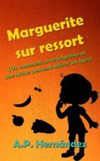 Marguerite Sur Ressort (Ou Comment Un Trampoline Et Une Laitue Peuvent Attirer Un Ogre) (ebook)
