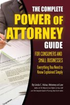 The Complete Power of Attorney Guide for Consumers and Small Businesses (ebook)