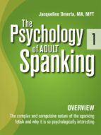 The Psychology of Adult Spanking, Vol. 1, Overview (ebook)