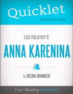 QUICKLET ON LEO TOLSTOY'S ANNA KARENINA (CLIFFSNOTES-LIKE BOOK SUMMARY)