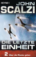 Die letzte Einheit, Episode 2: - Über die Planke gehen (ebook)