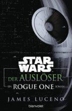 Star Wars™ - Der Auslöser (ebook)