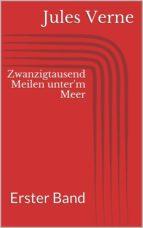 Zwanzigtausend Meilen unter'm Meer - Erster Band (ebook)