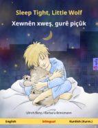 Sleep Tight, Little Wolf – Xewnên xweş, gurê piçûk. Bilingual children's book (English – Kurdish (Kurmanji)) (ebook)