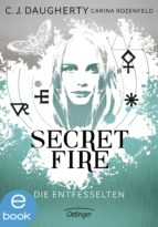 Secret Fire. Die Entfesselten (ebook)