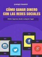 Cómo ganar dinero con las redes sociales (ebook)