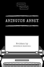 ABINGTON ABBEY