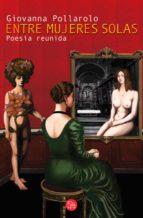 Entre mujeres solas. Poesía reunida (ebook)
