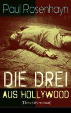 Die drei aus Hollywood (Detektivroman) - Vollständige Ausgabe (ebook)