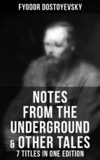 NOTES FROM THE UNDERGROUND & OTHER TALES ? 7 TITLES IN ONE EDITION