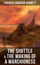The Shuttle & The Making of a Marchioness (ebook)