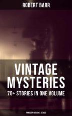 VINTAGE MYSTERIES - 70+ Stories in One Volume (Thriller Classics Series) (ebook)