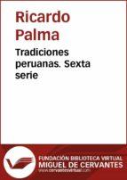 Tradiciones peruanas VI (ebook)