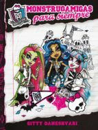 MONSTER HIGH. MONSTRUOAMIGAS PARA SIEMPRE