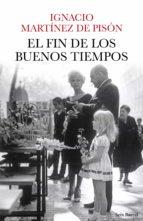 EL FIN DE LOS BUENOS TIEMPOS