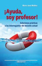 ¡Ayuda, soy profesor! (ebook)