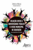 Relação entre a universidade pública e a rede municipal de educação (ebook)
