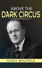 Above the Dark Circus (ebook)
