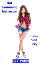 HOT SWIMMING INSTRUCTOR: EROTICA SHORT STORY