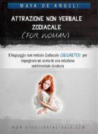Attrazione Non Verbale Zodiacale (ebook)