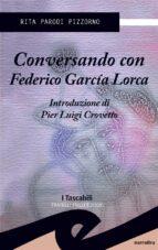 Conversando con Federico Garcìa Lorca (ebook)