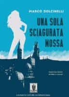 Una sola sciagurata Mossa (ebook)