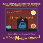 BUON COMPLEANNO Mostro Dentone! ARRIVA HALLOWEEN! Scherzetto o Dolcetto? (ebook)