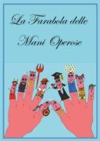 La Farabola delle mani operose (ebook)