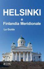 Helsinki e Finlandia Meridionale - La Guida (ebook)