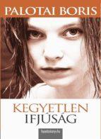 Kegyetlen ifjúság (ebook)