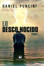 LO DESCONOCIDO. TOMO I