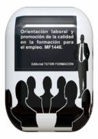ORIENTACIÓN LABORAL Y PROMOCIÓN DE LA CALIDAD EN LA FORMACIÓN PARA EL EMPLEO. MF1446. (ebook)