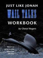 Just Like Jonah Wail Tales Workbook (ebook)
