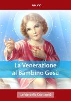 La Venerazione al Bambino Gesù