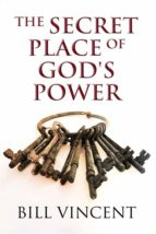 THE SECRET PLACE OF GOD?S POWER