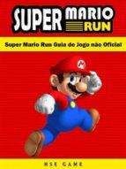 Super Mario Run Guia De Jogo Não Oficial (ebook)